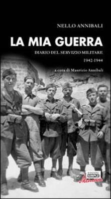 La mia guerra. Diario del servizio militare 1942-1944 - copertina