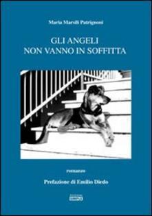 Gli angeli non vanno in soffitta - Maria Marsili Patrignoni - copertina