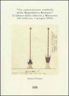 «Un conveniente simbolo della Repubblica Romana». L'albero della libertà a Macerata (10 febbraio, 1 giugno 1849) - Stefano D'Amico - copertina