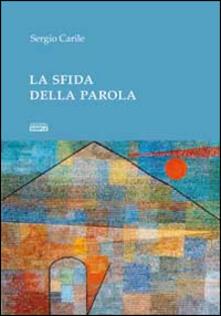 La sfida della parola - Sergio Carile - copertina
