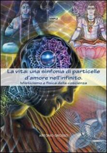 Lpgcsostenible.es La vita: una sinfonia di particelle d'amore nell'infinito. Misticismo e fisica della coscienza Image