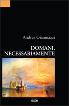 Domani, necessariamente - Andrea Gianinazzi - copertina