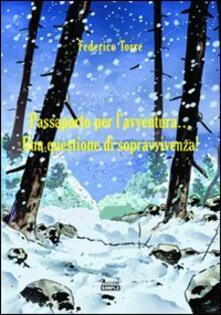 Passaporto per l'avventura... Una questione di sopravvivenza! - Federico Torre - copertina