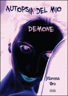 Autopsia del mio demone - Morena Oro - copertina