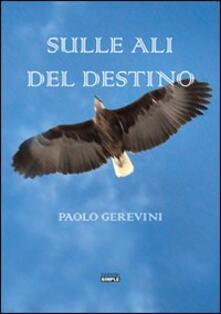 Sulle ali del destino - Paolo Gerevini - copertina