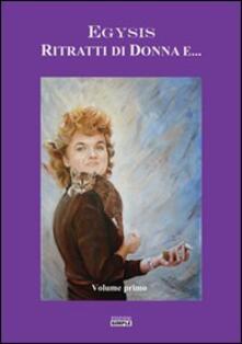Ritratti di donna e.... Vol. 1 - Egysis - copertina