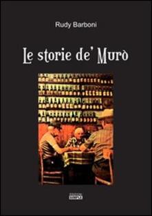 Le storie de' Murò - Rudy Barboni - copertina