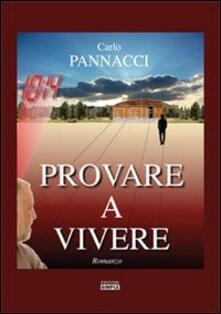 Provare a vivere - Carlo Pannacci - copertina