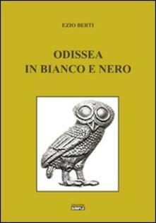 Odissea in bianco e nero - Ezio Berti - copertina