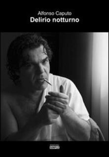 Delirio notturno - Alfonso Caputo - copertina