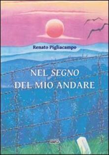 Nel segno del mio andare - Renato Pigliacampo - copertina
