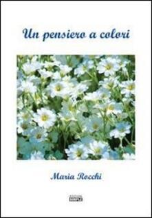 Un pensiero a colori - Maria Rocchi - copertina