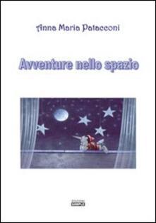 Avventure nello spazio - Anna M. Patacconi - copertina