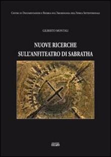 Nuove ricerche sull'anfiteatro di Sabratha - Gilberto Montali - copertina