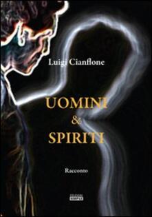 Uomini & spiriti - Luigi Cianflone - copertina