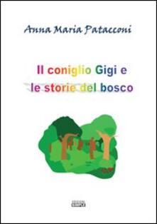Il consiglio Gigi e le storie del bosco - Anna M. Patacconi - copertina