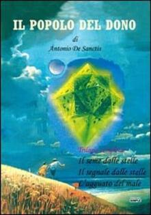Il popolo del dono. Trilogia completa: Il seme delle stelle-Il segnale delle stelle-Lagguato del male.pdf