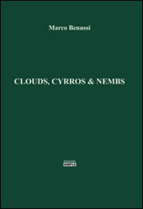 Clouds, cyrros & nembs