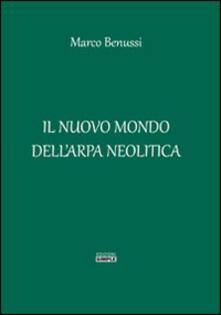Il nuovo mondo dell'arpa neolitica - Marco Benussi - copertina