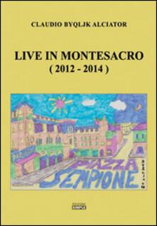 Live in Montesacro (2012-2014) - Claudio Alciator - copertina