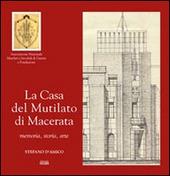 La casa del mutilato di Macerata. Memoria, storia, arte