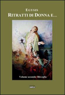 Ritratti di donna e.... Vol. 2: Risveglio. - Egysis - copertina