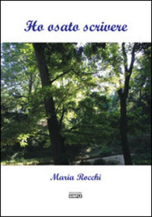 Ho osato scrivere - Maria Rocchi - copertina