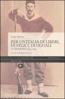 Per un'Italia di liberi, di felici, di uguali. Le memorie (1859-1885) - Luigi Musini - copertina