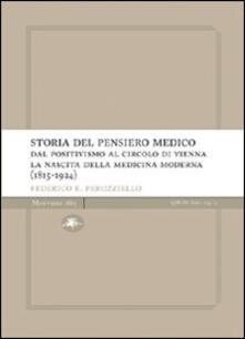 Storia del pensiero medico. Dal positivismo al circolo di Vienna. La nascita della medicina moderna (1815-1924).pdf