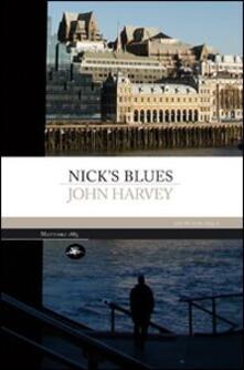 Nick's blues - John Harvey - copertina