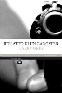 Ritratto di un gangster - Harry Grey - copertina