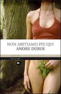 Non abitiamo più qui - Dubus Andre - wuz.it