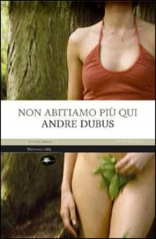 Non abitiamo più qui - Andre Dubus - copertina