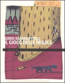 Il gioco delle regole. Catalogo della mostra (Carpi, 2 ottobre-29 novembre 2009) - Guido Scarabottolo - copertina