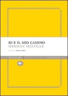 Io e il mio camino - Herman Melville - copertina