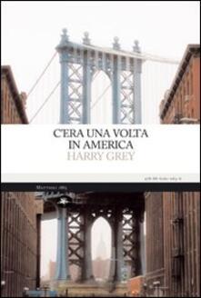 C'era una volta in America - Harry Grey - copertina