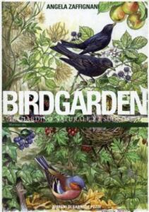 Birdgarden. Il giardino naturale e i suoi ospiti