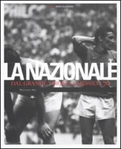 Libro Nazionale. Dal grande Torino a Messico '70