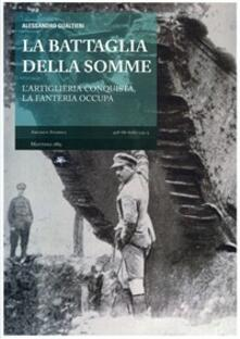 Radiospeed.it La battaglia della Somme. L'artiglieria conquista, la fanteria occupa Image