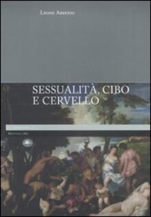 Sessualità, cibo e cervello - Leone Arsenio - copertina