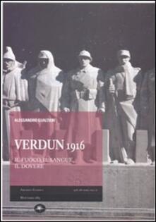 Verdun 1916. Il fuoco, il sangue, il dovere - Alessandro Gualtieri - copertina