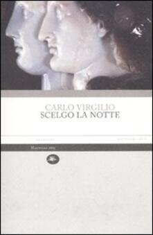 Scelgo la notte - Carlo Virgilio - copertina
