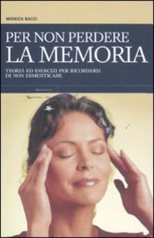 Per non perdere la memoria. Teoria ed esercizi per ricordarsi di non dimenticare.pdf