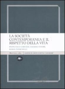 La società contemporanea e il rispetto della vita - Francesco Coruzzi,Luciano Eusebi,Maria Zanichelli - copertina