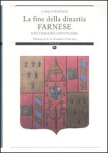La fine della dinastia Farnese. Una tragedia annunciata - Carlo Fornari - copertina
