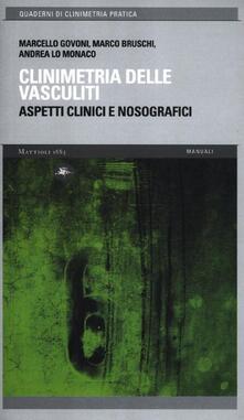 Clinimetria delle vasculiti. Aspetti clinici e nosografici - Marcello Govoni,Marco Bruschi,Andrea Lo Monaco - copertina