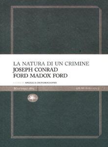 La natura di un crimine - Joseph Conrad,Ford Madox Ford - copertina