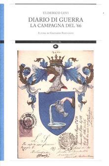 Diario di guerra. La campagna del '66 - Ulderico Levi - copertina