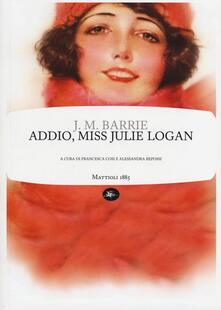 Addio, miss Julie Logan - James Matthew Barrie - copertina
