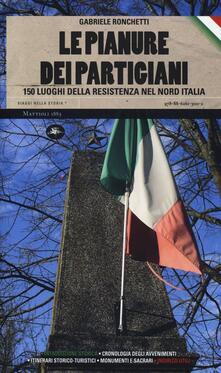 Camfeed.it Le pianure dei partigiani. 150 luoghi della Resistenza nel Nord Italia Image